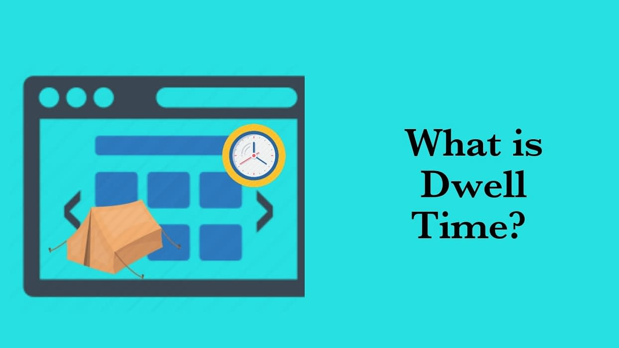 What is Dwell Time