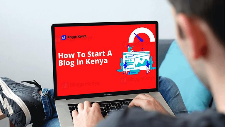 How to Start A Blog In Kenya & Make Money Online (2021 Update)