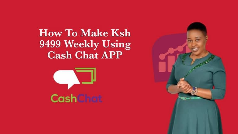Cash Chat APP: How To Make Ksh 9499 Weekly Using CashChat