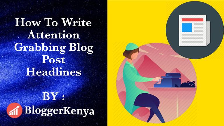 How To Write Great Blog Post Headlines: 9 Headline Writing Tips